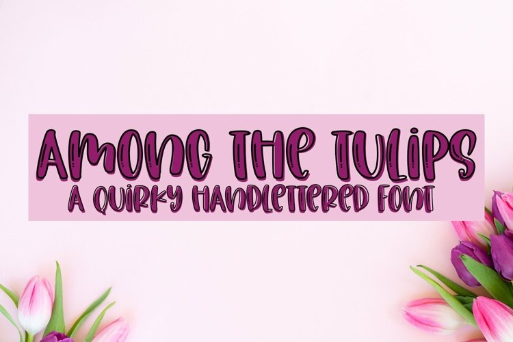 Web Font Among The Tulips- A Quirky Handlettered Font example image 1