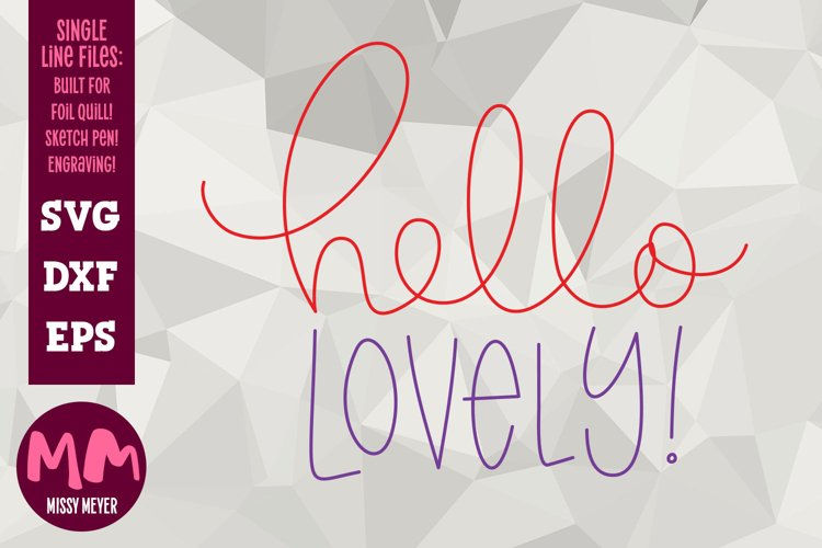 Hello Lovely - single line for foil quill & sketch pen! example image 1