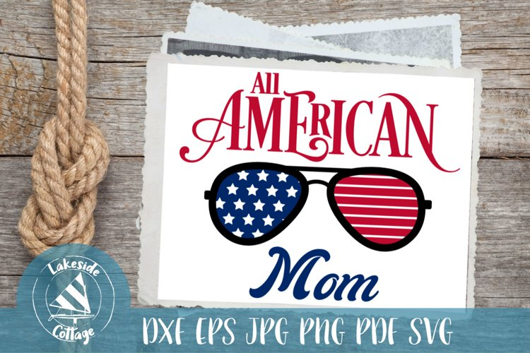 All American Mom - 4th of July svg - Memorial Day svg example image 1
