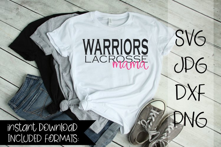 Warriors Lacrosse Mama, A Lacrosse SVG example image 1
