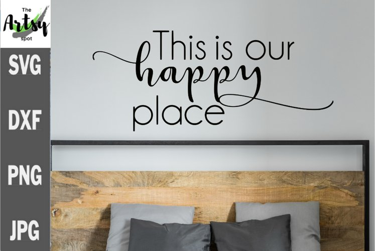 This is us our happy place svg, bedroom svg, farmhouse sign