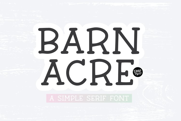 BARN ACRE Farmhouse Serif Font
