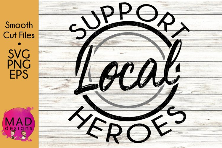 Support Local Heroes - SVG, PNG, EPS
