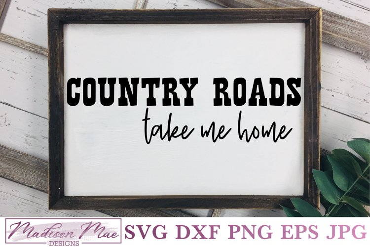 Country Roads Take Me Home, Song Quote SVG example image 1
