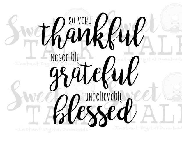 So very Thankful, incredibly Grateful,unbelievably Blessed/Instant digital download example image 1