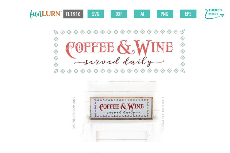 Coffee and Wine Served Daily SVG Cut File