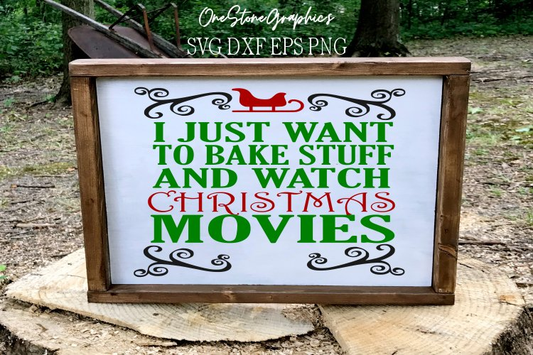 I just want to bake and watch christmas movies svg, example image 1