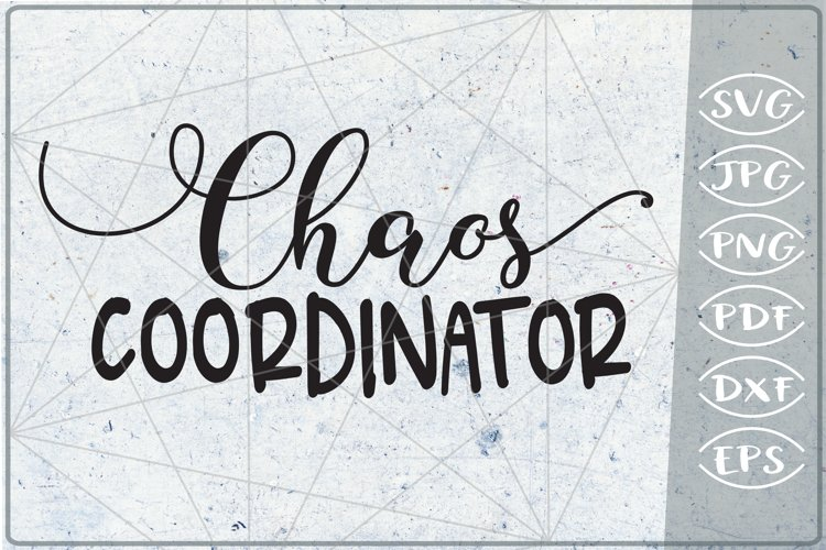 Chaos Coordinator Quote SVG Cutting File example image 1