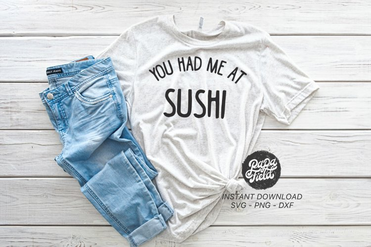 You Had Me At Sushi SVG|PNG|DXF example image 1