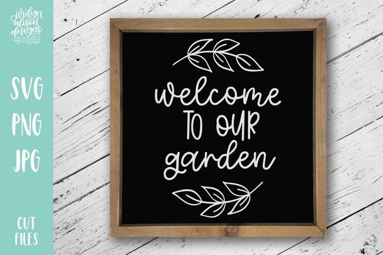 Welcome to Our Garden, Spring SVG Cut File example image 1