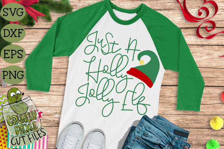 Just A Holly Jolly Elf Christmas SVG File example image 1