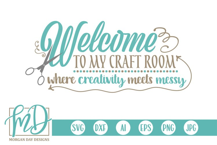 Crafters - Crafting - Hobby - Welcome To My Craft Room SVG