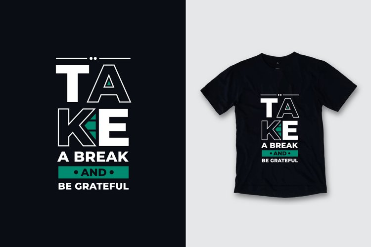 Take a break and be grateful typography quote t shirt design example image 1