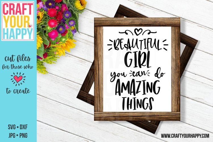 Beautiful Girl You Can Do Amazing Things - Encouragement SVG example image 1