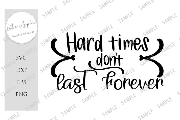 HARD TIMES DON'T LAST FOREVER CUT FILE SUBLIMATION example image 1