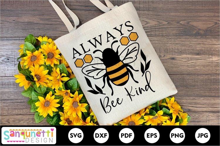 Always bee kind honey bee SVG inspirational design