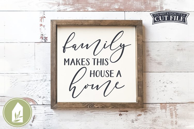Family Makes This House A Home SVG, Farmhouse SVG example image 1