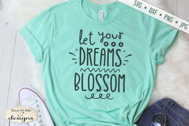 Let Your Dreams Blossom | Flower SVG example image 1
