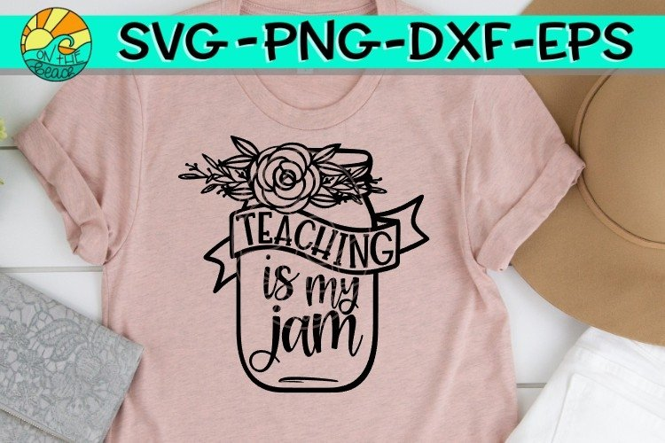 Teaching Is My Jam - SVG PNG EPS DXF