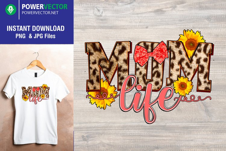 Mom Life Png File for Sublimation
