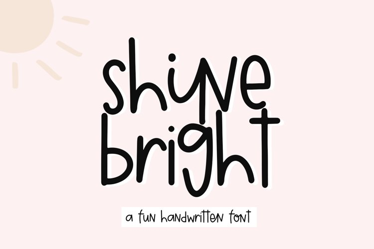 Shine Bright - A Quirky Handwritten Font example image 1