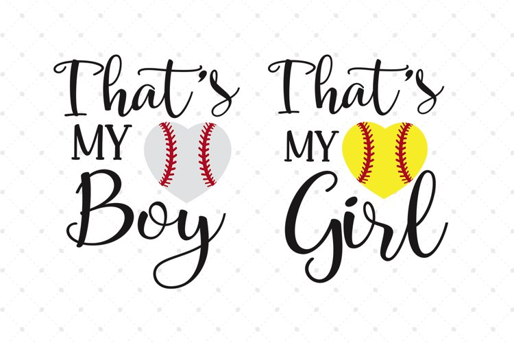 Thats My Boy SVG, Thats My Girl SVG Cut Files