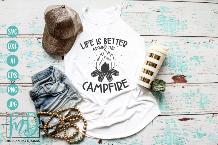 Life Is Better Around The Campfire SVG - Camping SVG DXF PNG