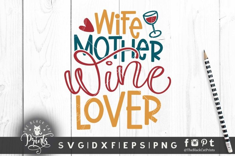 Wife Mother Wine Lover SVG I Finny Mothers Day SVG Cut File