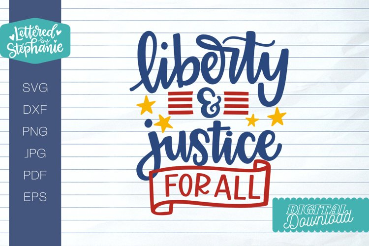 July 4th SVG, Liberty and justice for all, cut file
