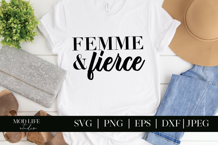 Femme and Fierce SVG Cut File - SVG PNG EPS DXF JPEG