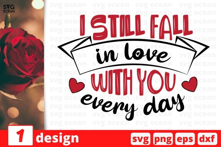 I Still Fall In Love With You SVG Cut File | Valentines Day example image 1