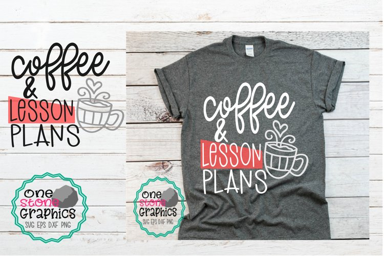 Coffee and lesson plans svg,teacher svg,teacher svgs,coffee example image 1
