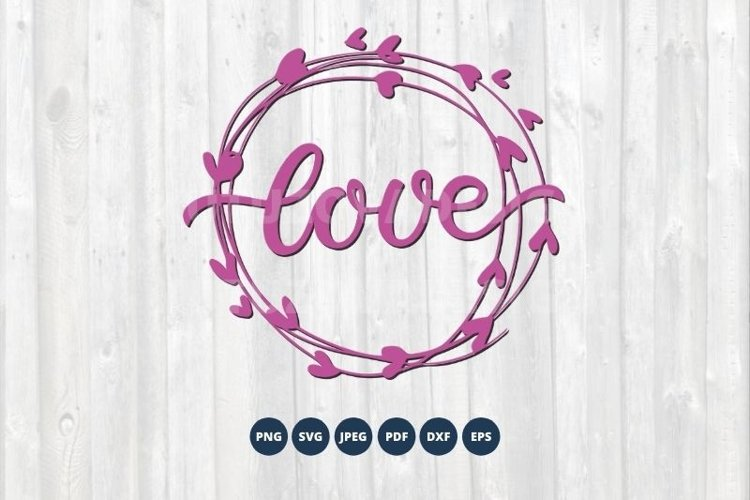 Love Wreath SVG, DXF, PNG, EPS. Hearts SVG Love cut file
