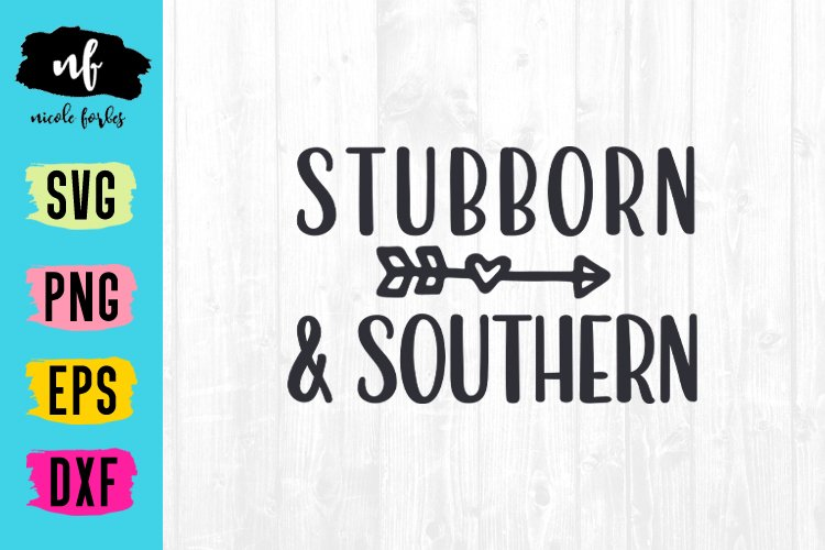 Southern & Stubborn SVG Cut File example image 1
