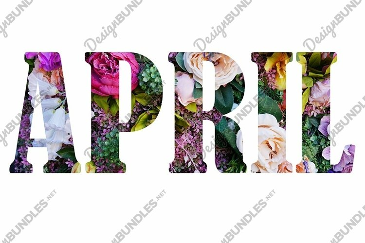 Floral letters. text April made from colorful flower photo. example image 1