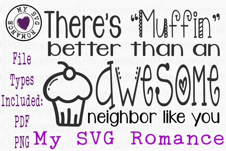 Theres Muffin Better Than An Awesome Neighbor Like You SVG