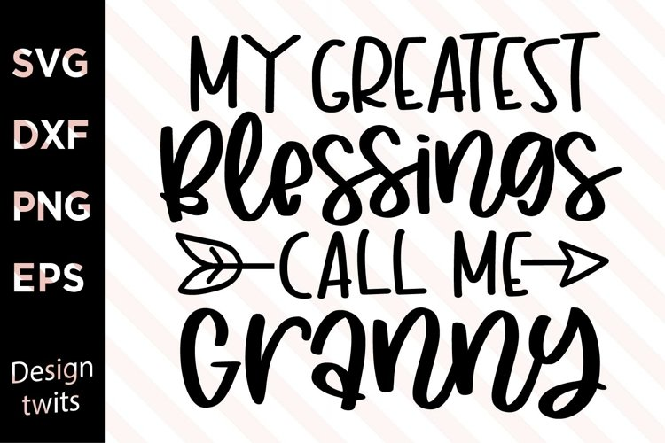 My Greatest Blessings Call Me Granny SVG example image 1
