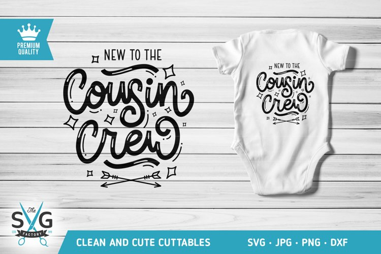 New To Cousin Crew SVG cutting file