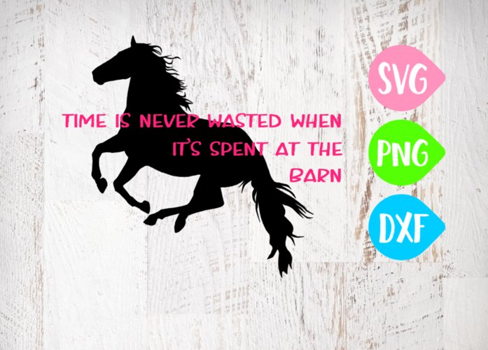 Time spent at the barn is never wasted, Horse Svg, Barn Svg example image 1