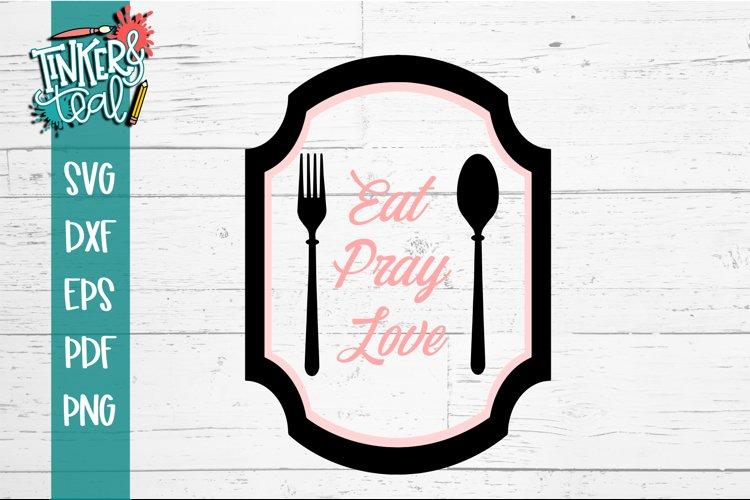 Eat Pray Love Farmhouse SVG