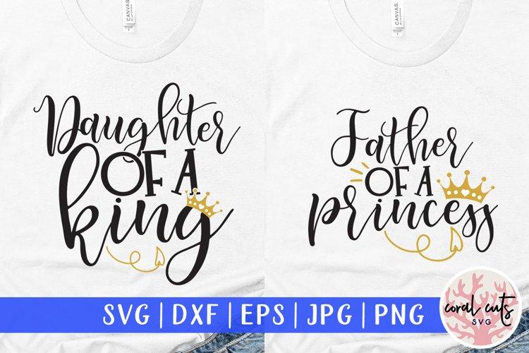 Daughter of king bundle - Fatherhood SVG PNG JPEG EPS