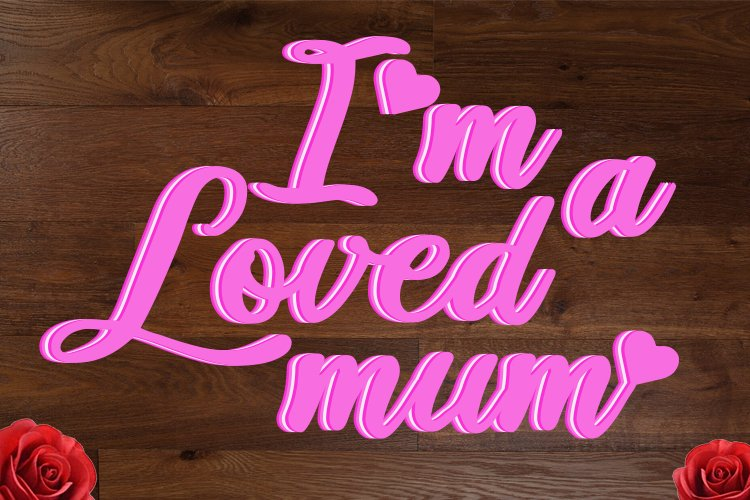 LOVE for mother's day, i'm a loved mum example image 1