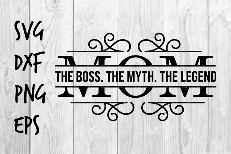 Mom The Boss The Myth The Legend SVG design example image 1