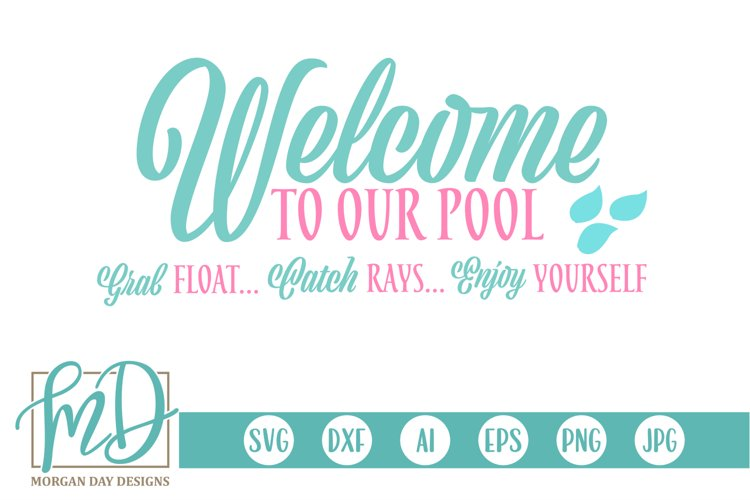Summer - Pool Sign - Welcome To Our Pool SVG example image 1