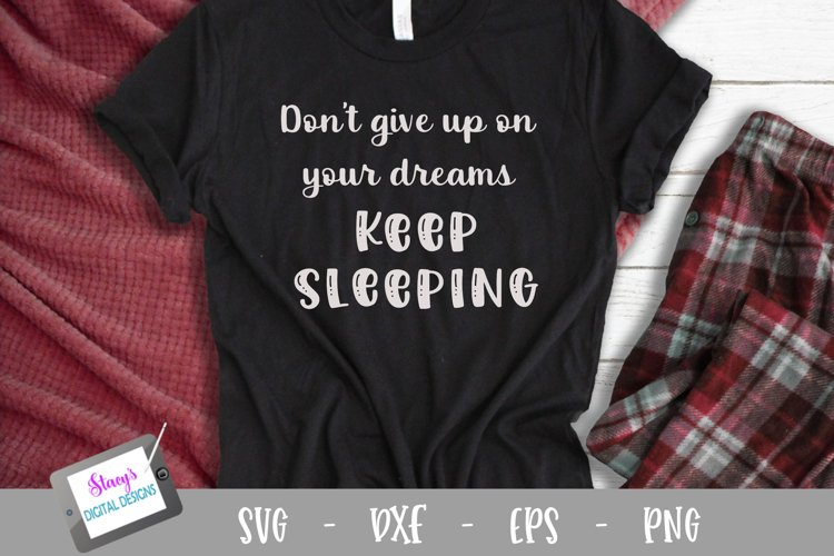Pajama SVG - Don't give up on your dreams - keep sleeping example image 1