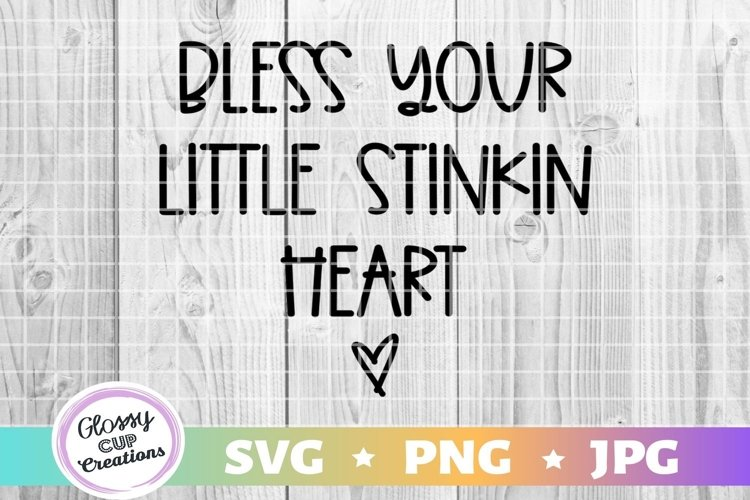 Bless Your Little Stinkin Heart - SVG PNG JPG example image 1