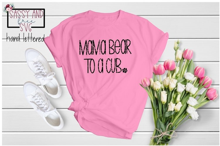Mama Bear to a Cub Hand Lettered SVG, PNG, & JPEG example image 1