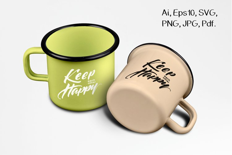 Keep each other Happy handlettering SVG phrase example image 1