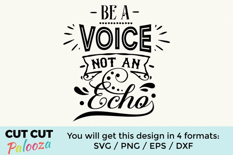 Be a voice not an echo example image 1