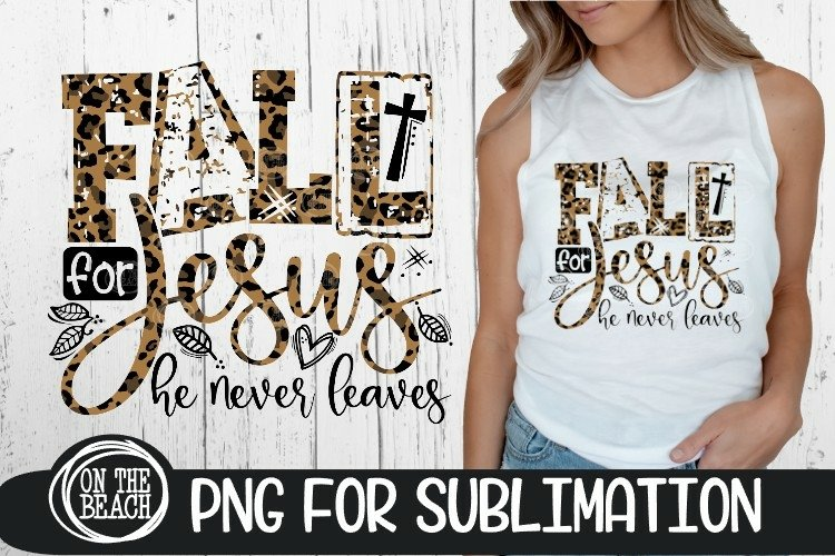 Fall For Jesus - He Never Leaves - PNG LEOPARD SUBLIMATION example image 1
